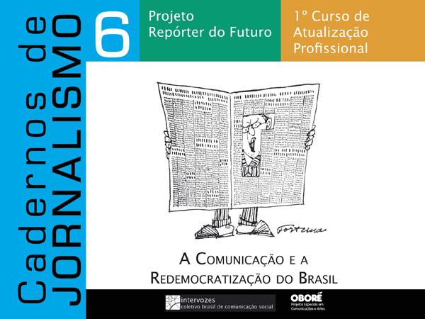 A Comunicação e a Redemocratização do Brasil